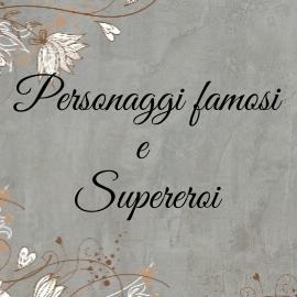 Personaggi famosi e supereroi
