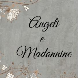 Angeli e Madonnine